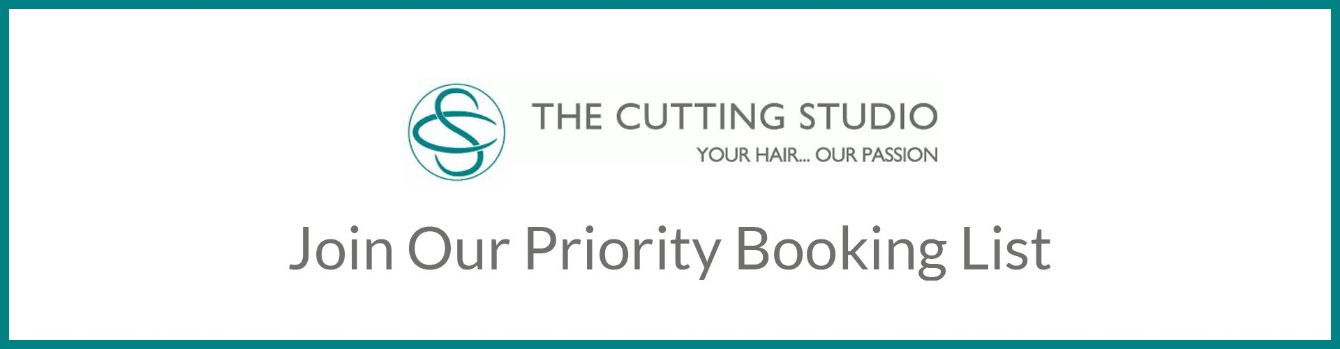 join our priority booking list at the cutting studio in hazlemere